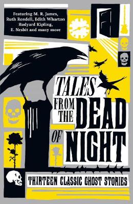 Tales from the Dead of Night: Thirteen Classic Ghost Stories (Paperback)