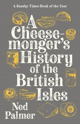 A Cheesemonger's History of The British Isles (Paperback)