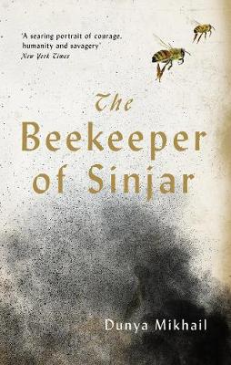 Cover of the book, The Beekeeper of Sinjar: Rescuing the Stolen Women of Iraq.