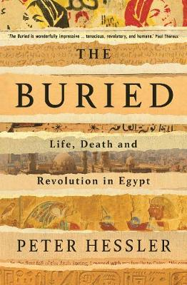 The Buried: Life, Death and Revolution in Egypt (Hardback)