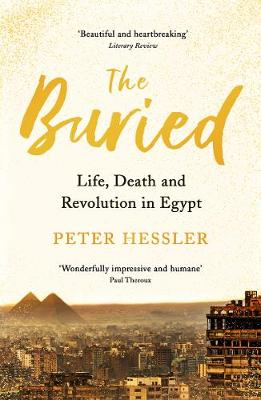 The Buried: Life, Death and Revolution in Egypt (Paperback)
