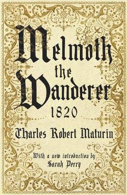 Melmoth the Wanderer 1820: with an introduction by Sarah Perry (Paperback)