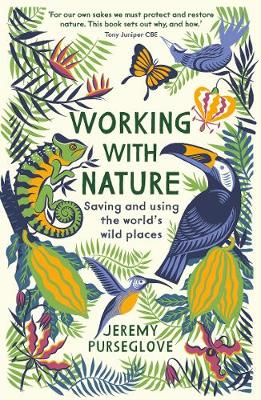 Working with Nature: Saving and Using the World's Wild Places (Paperback)