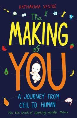 The Making of You: A Journey from Cell to Human (Paperback)