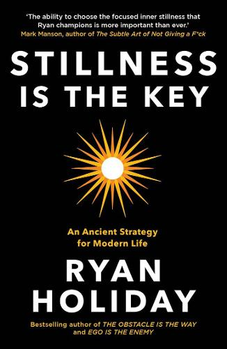 Stillness is the Key: An Ancient Strategy for Modern Life (Paperback)