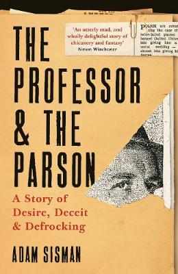 The Professor and the Parson: A Story of Desire, Deceit and Defrocking (Hardback)