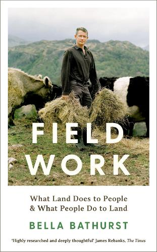 Field Work: What Land Does to People & What People Do to Land (Hardback)