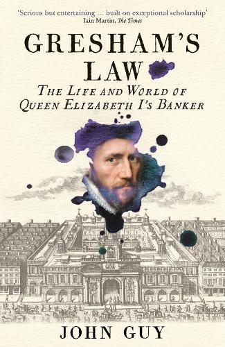 Gresham's Law: The Life and World of Queen Elizabeth I's Banker (Paperback)