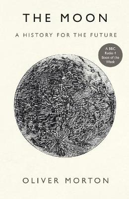 The Moon: A History for the Future (Hardback)
