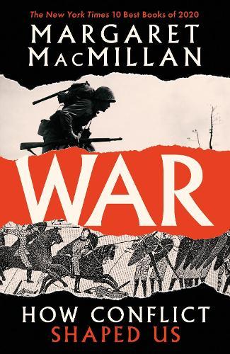 War: How Conflict Shaped Us (Hardback)