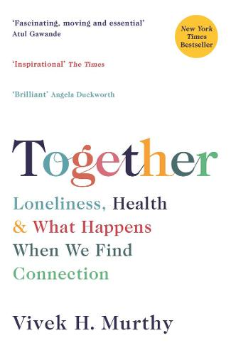 Together: Loneliness, Health and What Happens When We Find Connection (Paperback)