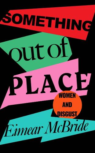 Something Out of Place: Women & Disgust (Hardback)