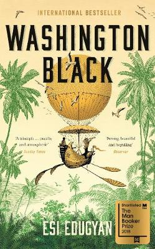 Washington Black: Shortlisted for the Man Booker Prize 2018 (Paperback)