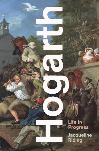 Hogarth: Life in Progress (Hardback)