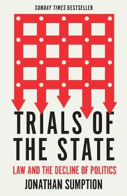 Trials of the State: Law and the Decline of Politics (Hardback)