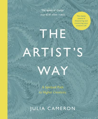 The Artist's Way: A Spiritual Path to Higher Creativity (Paperback)