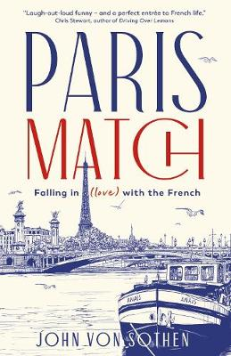 Paris Match: Falling in love with the French (Hardback)