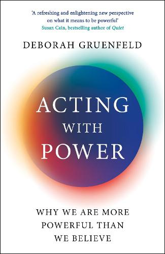 Acting with Power: Why We Are More Powerful than We Believe (Paperback)