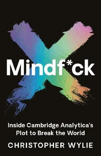 Mindf*ck: Inside Cambridge Analytica's Plot to Break the World (Hardback)