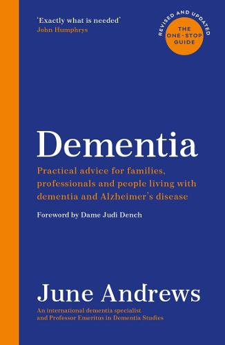 Dementia: The One-Stop Guide: Practical advice for families, professionals and people living with dementia and Alzheimer's disease: Updated Edition - One Stop Guides (Paperback)