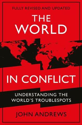 The World in Conflict: Understanding the world's troublespots (Paperback)