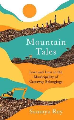 Mountain Tales: Love and Loss in the Municipality of Castaway Belongings (Hardback)