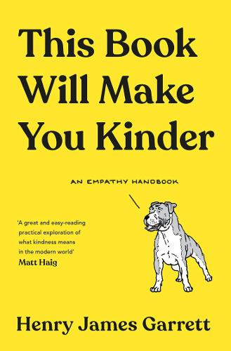 This Book Will Make You Kinder: An Empathy Handbook (Hardback)
