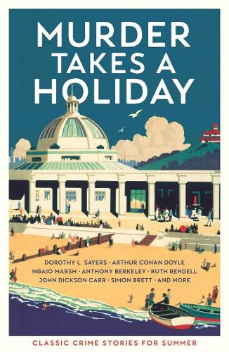 Murder Takes a Holiday: Classic Crime Stories for Summer (Paperback)
