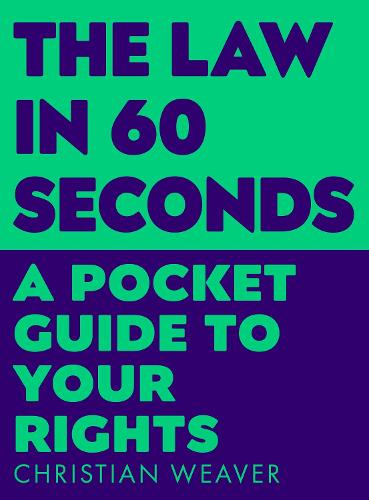 The Law in 60 Seconds: A Pocket Guide to Your Rights (Paperback)