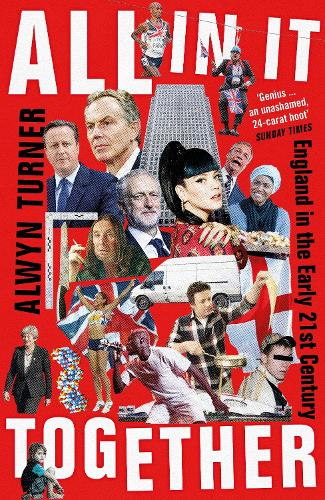 All In It Together: England in the Early 21st Century (Hardback)