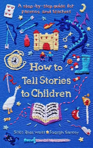 How to Tell Stories to Children: A step-by-step guide for parents and teachers (Paperback)