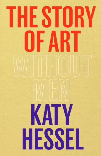 The Story of Art without Men (Hardback)
