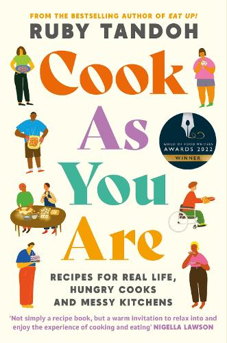 Cook As You Are: Recipes for Real Life, Hungry Cooks and Messy Kitchens (Paperback)