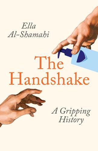 The Handshake: A Gripping History (Hardback)