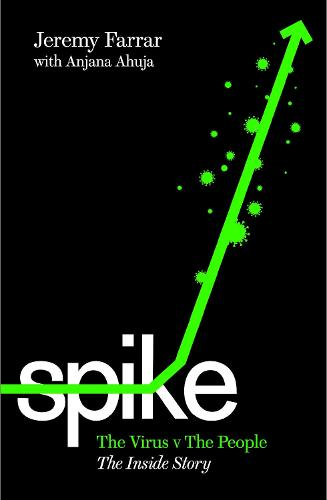 Spike: The Virus vs. The People - the Inside Story (Hardback)