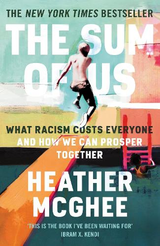 The Sum of Us: What Racism Costs Everyone and How We Can Prosper Together (Hardback)