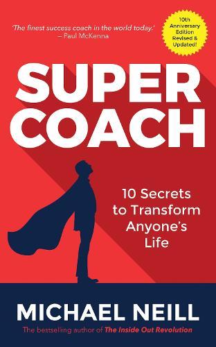 Supercoach: 10 Secrets to Transform Anyone's Life (Paperback)