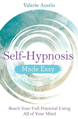 Self-Hypnosis Made Easy: Reach Your Full Potential Using All of Your Mind (Paperback)