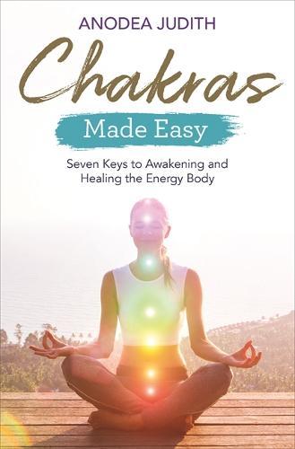 Chakras Made Easy: Seven Keys to Awakening and Healing the Energy Body (Paperback)