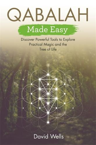 Qabalah Made Easy: Discover Powerful Tools to Explore Practical Magic and the Tree of Life (Paperback)