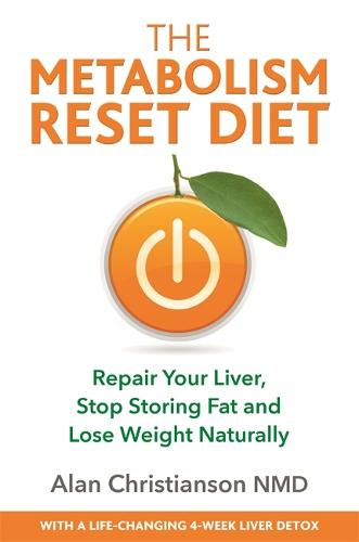 The Metabolism Reset Diet: Repair Your Liver, Stop Storing Fat and Lose Weight Naturally (Paperback)