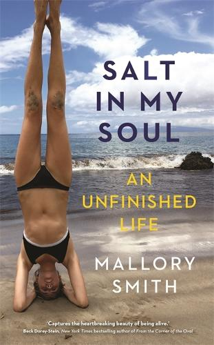 Salt in My Soul: An Unfinished Life (Paperback)