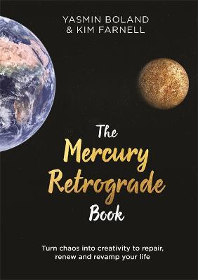 The Mercury Retrograde Book: Turn Chaos into Creativity to Repair, Renew and Revamp Your Life (Hardback)