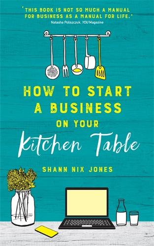 How to Start a Business on Your Kitchen Table (Paperback)