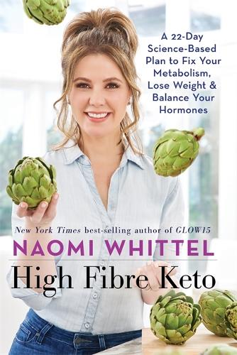 High Fibre Keto: A 22-Day Science-Based Plan to Fix Your Metabolism, Lose Weight & Balance Your Hormones (Hardback)