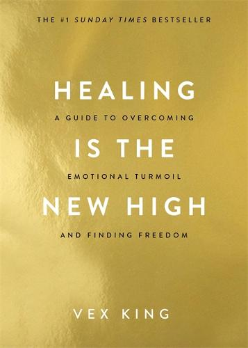 Healing Is the New High: A Guide to Overcoming Emotional Turmoil and Finding Freedom (Paperback)