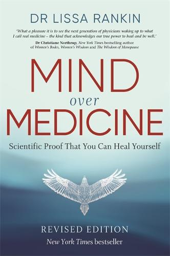 Mind Over Medicine: Scientific Proof That You Can Heal Yourself (Paperback)