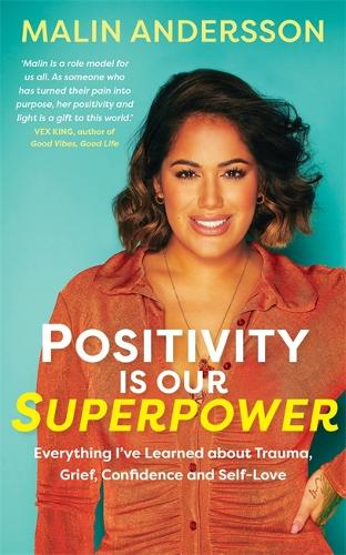 Positivity Is Our Superpower: Everything I've Learned about Trauma, Grief, Confidence and Self-Love (Paperback)