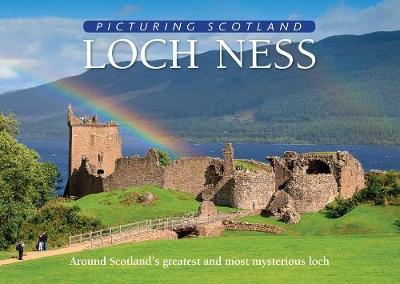 Loch Ness: Picturing Scotland (Hardback)
