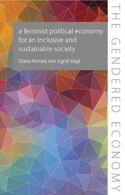A Feminist Political Economy for an Inclusive and Sustainable Society - The Gendered Economy (Paperback)